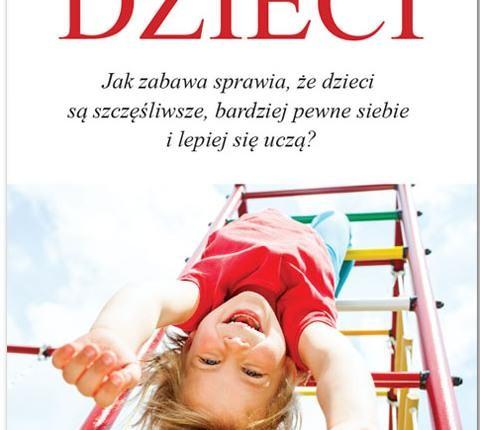 Wolne dzieci Peter Gray książka dla rodziców